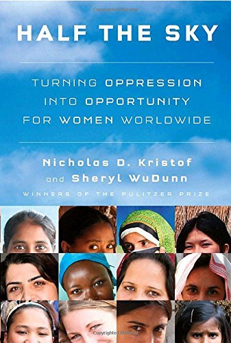 Nicholas D. Kristof Half The Sky Turning Oppression Into Opportunity For Women Wor