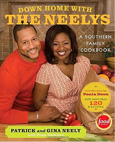 Patrick Neely Down Home With The Neelys A Southern Family Cookbook