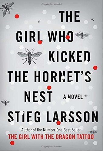 Stieg Larsson The Girl Who Kicked The Hornet's Nest