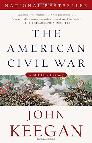 John Keegan The American Civil War A Military History