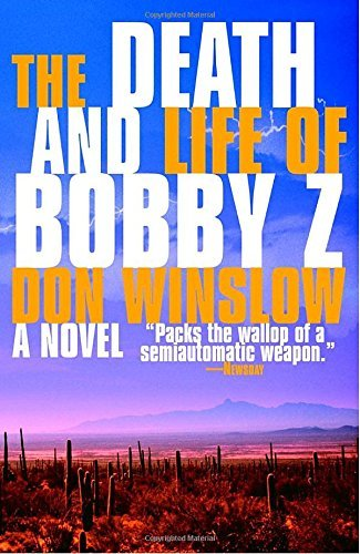 Don Winslow The Death And Life Of Bobby Z