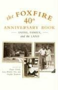Foxfire Fund Inc The Foxfire 40th Anniversary Book Faith Family And The Land