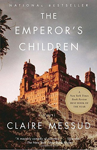 Claire Messud The Emperor's Children