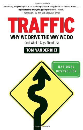 Tom Vanderbilt Traffic Why We Drive The Way We Do (and What It Says Abou