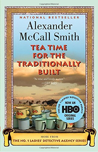 Alexander Mccall Smith Tea Time For The Traditionally Built