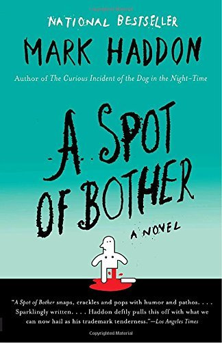 Mark Haddon A Spot Of Bother