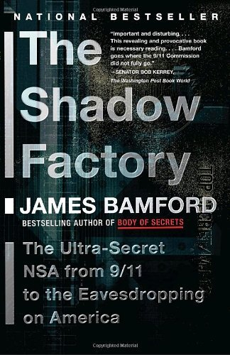 James Bamford The Shadow Factory The Ultra Secret Nsa From 9 11 To The Eavesdroppi