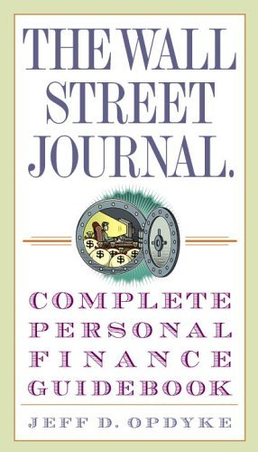 Jeff D. Opdyke The Wall Street Journal. Complete Personal Finance