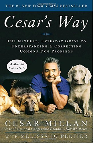 Cesar Millan Cesar's Way The Natural Everyday Guide To Understanding And