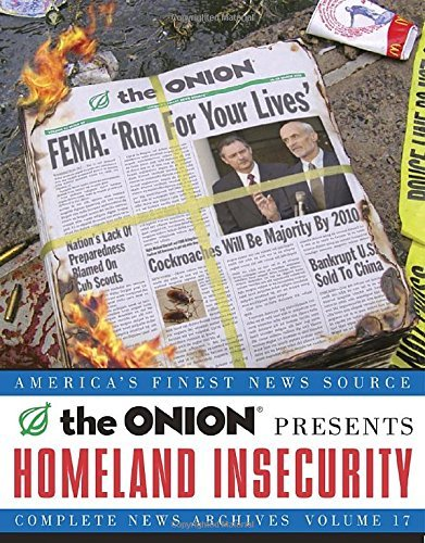 The Onion Homeland Insecurity Volume 17 The Onion Complete News Archives