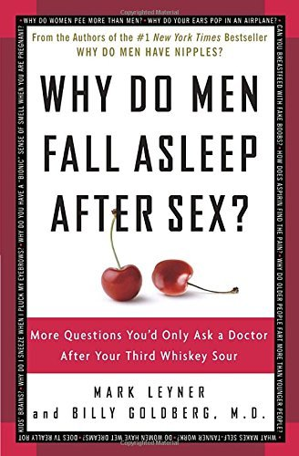 Mark Leyner Why Do Men Fall Asleep After Sex? More Questions You'd Only Ask A Doctor After Your