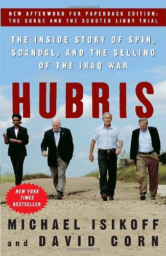 Michael Isikoff Hubris The Inside Story Of Spin Scandal And The Sellin