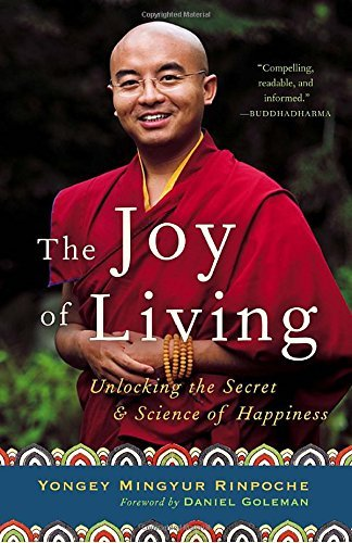Yongey Mingyur Rinpoche The Joy Of Living Unlocking The Secret And Science Of Happiness