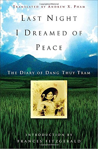 Dang Thuy Tram Last Night I Dreamed Of Peace The Diary Of Dang Thuy Tram