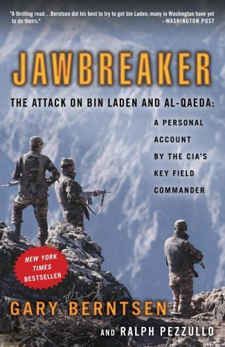 Gary Berntsen Jawbreaker The Attack On Bin Laden And Al Qaeda A Personal