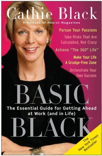 Cathie Black Basic Black The Essential Guide For Getting Ahead At Work (an