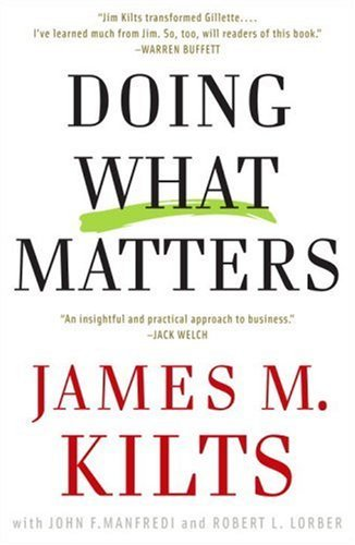 James M. Kilts Doing What Matters How To Get Results That Make A Difference The R