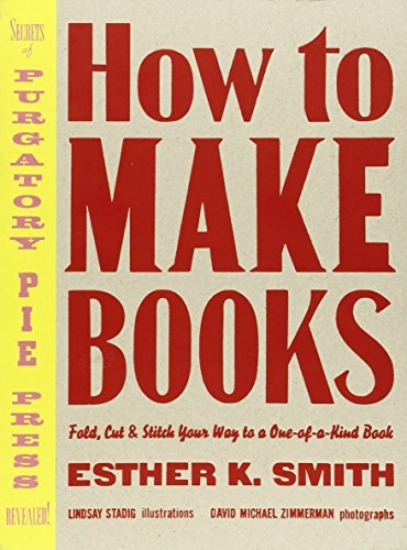 Esther K. Smith How To Make Books Fold Cut & Stitch Your Way To A One Of A Kind Bo
