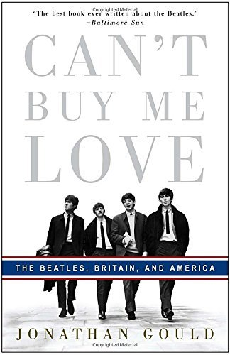 Jonathan Gould Can't Buy Me Love The Beatles Britain And America
