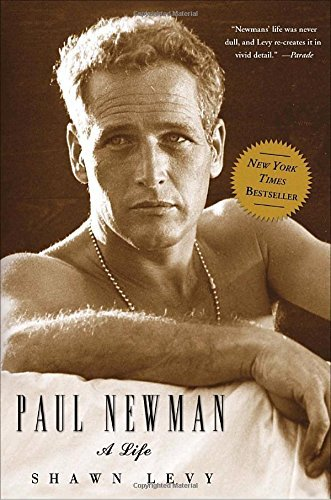 Shawn Levy Paul Newman A Life