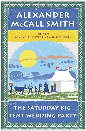 Mccall Smith Alexander Saturday Big Tent Wedding Party The The New No. 1 Ladies' Detective Agency Novel