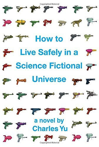 Charles Yu How To Live Safely In A Science Fictional Universe