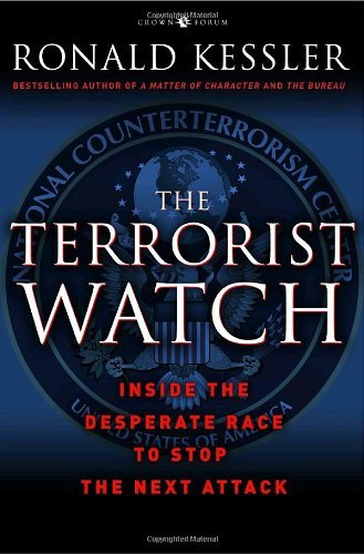 Ronald Kessler The Terrorist Watch Inside The Desperate Race To Stop The Next Attack