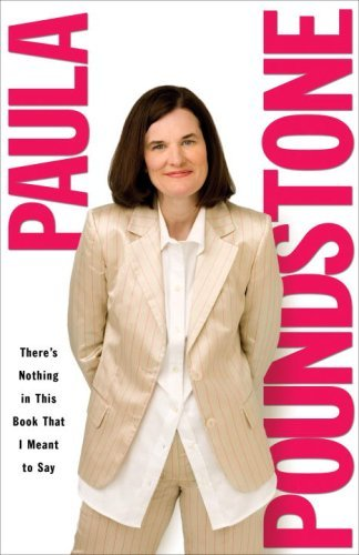 Paula Poundstone There's Nothing In This Book That I Meant To Say