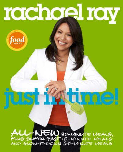 Rachael Ray Rachael Ray Just In Time! All New 30 Minutes Meals Plus Sup