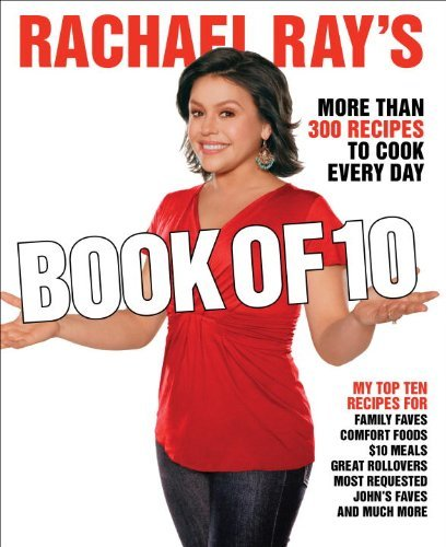 Rachael Ray Rachael Ray's Book Of Ten More Rachael Just When You Need Her Most!