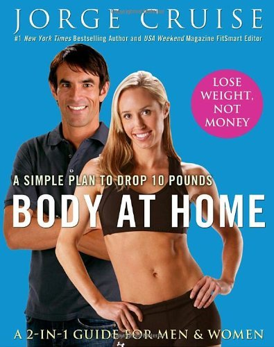 Jorge Cruise Body At Home A Simple Plan To Drop 10 Pounds; A 2 In 1 Guide F