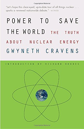 Gwyneth Cravens Power To Save The World The Truth About Nuclear Energy
