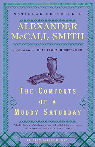 Alexander Mccall Smith The Comforts Of A Muddy Saturday