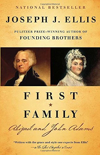 Joseph J. Ellis First Family Abigail And John Adams