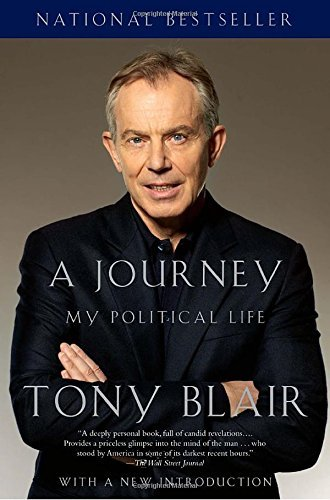 Tony Blair A Journey My Political Life