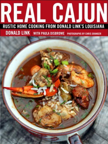 Donald Link Real Cajun Rustic Home Cooking From Donald Link's Louisiana