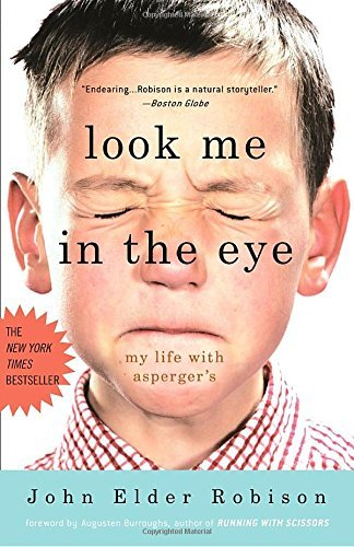 John Elder Robison Look Me In The Eye My Life With Asperger's