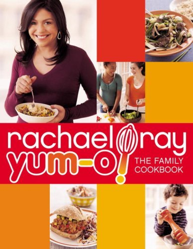 Rachael Ray Yum O! The Family Cookbook