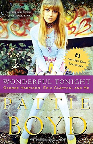 Pattie Boyd Wonderful Tonight George Harrison Eric Clapton And Me