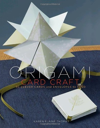Karen Elaine Thomas Origami Card Craft 30 Clever Cards And Envelopes To Fold
