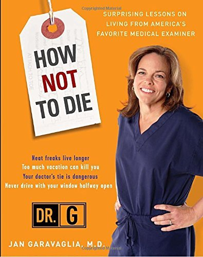 Jan Garavaglia How Not To Die Surprising Lessons From America's Favorite Medica