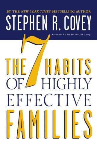 Stephen R. Covey The 7 Habits Of Highly Effective Families Building A Beautiful Family Culture In A Turbulen 0003 Edition;