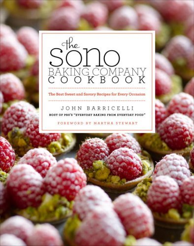 John Barricelli The Sono Baking Company Cookbook The Best Sweet And Savory Recipes For Every Occas