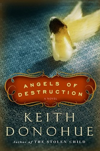 Keith Donohue Angels Of Destruction A Novel