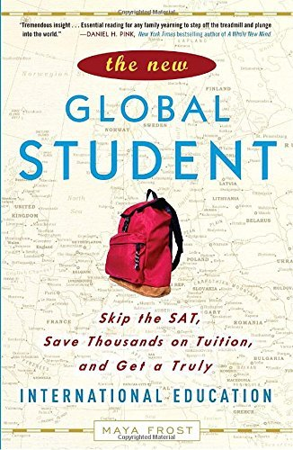 Maya Frost The New Global Student Skip The Sat Save Thousands On Tuition And Get