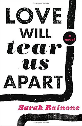 Sarah Rainone Love Will Tear Us Apart