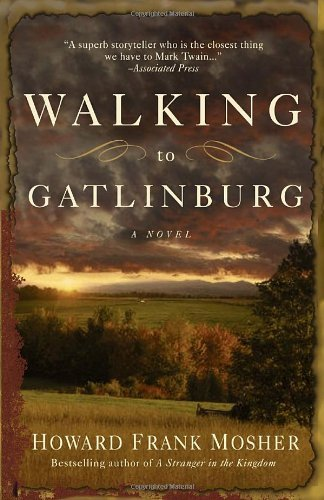 Howard Frank Mosher Walking To Gatlinburg