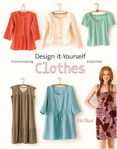 Cal Patch Design It Yourself Clothes Patternmaking Simplified