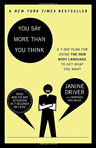 Janine Driver You Say More Than You Think The 7 Day Plan For Using The New Body Language To