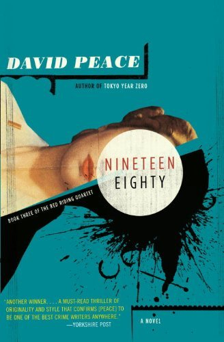 David Peace Nineteen Eighty The Red Riding Quartet Book Three